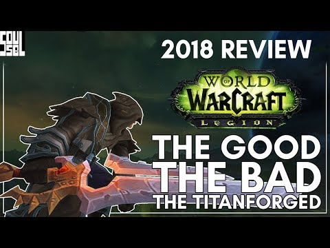 World of Warcraft Legion - 2018 Review and Retrospective