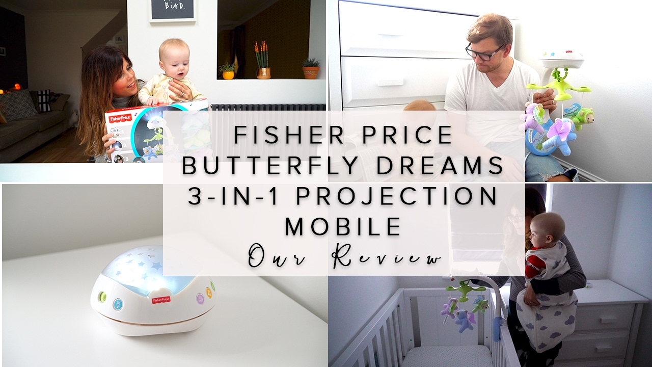 Fisher Price Butterfly Dreams 3 In 1 Projection Mobile Our Review