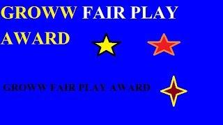 GROWW FAIR PLAY AWARD