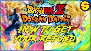 DOKKAN SCREWED UP?! HOW TO GET YOUR MONEY REFUNDED.