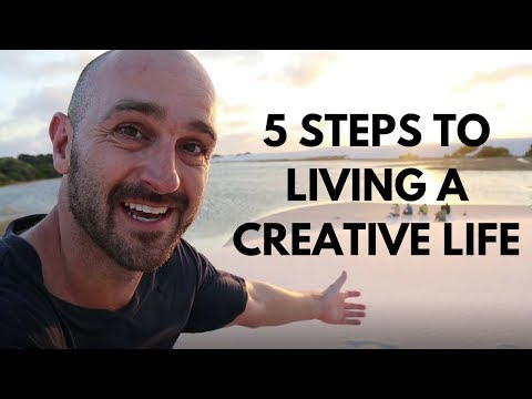 How to live a creative life: 5 important steps