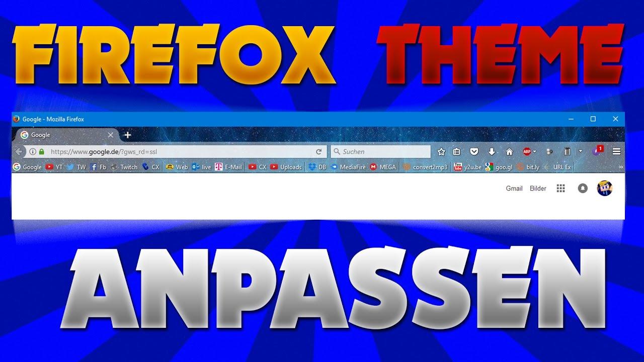 Gmail theme firefox - Tutorial Firefox Theme Anpassen Craytoxtut