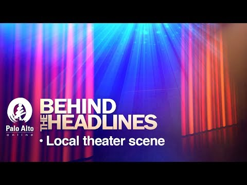 Behind the Headlines - Local Theater Scene