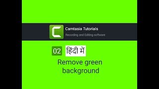 02-Camtasia video editing tutorials for beginner in Hindi- Remove green background in any video