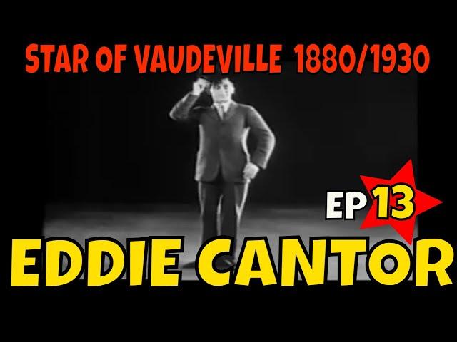 STAR OF VAUDEVILLE  Eddie Cantor comedian live performance