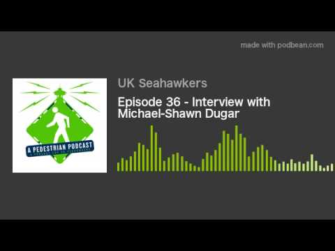 Episode 36 - Interview with Michael-Shawn Dugar
