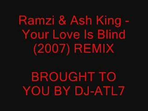 Ramzi ft Ash King - Your Love Is Blind (DJ ATL7 REMIX)