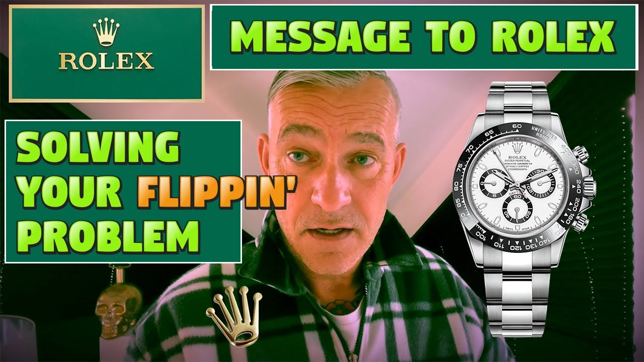Download My message to ROLEX - You've got a FLIPPIN' PROBLEM!