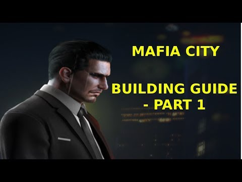 Mafia City - Building Guide - Part 1 (Android / IOS) - Tips - No Gameplay