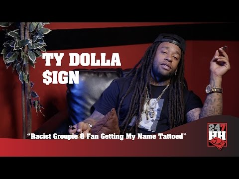 Ty Dolla $ign - Racist Groupie & Fan Getting My Name Tattooed (247HH WIld Tour Stories)
