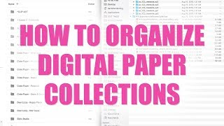 HOW TO // Organize Digital Collections for Scrapbooking and Papercrafting