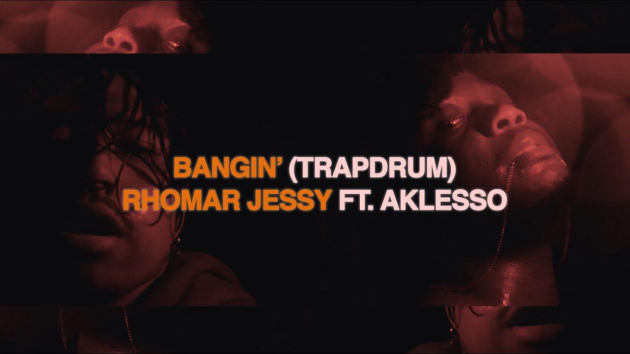 Download BANGIN' (TRAPDRUM) - RHOMAR JESSY FT. AKLESSO