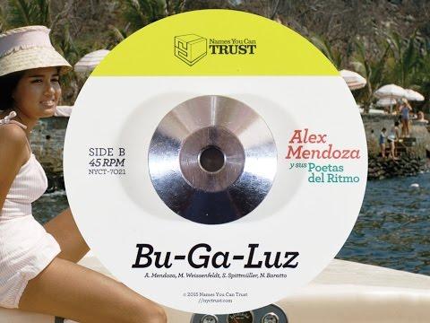 Alex Mendoza y sus Poetas del Ritmo - Bu-Ga-Luz