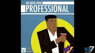 Ricardo Drue - Professional [Groove Therapy Riddim]