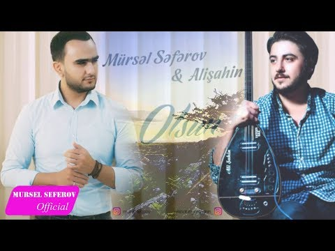 Mursel Seferov & Alisahin - Olsun / 2018