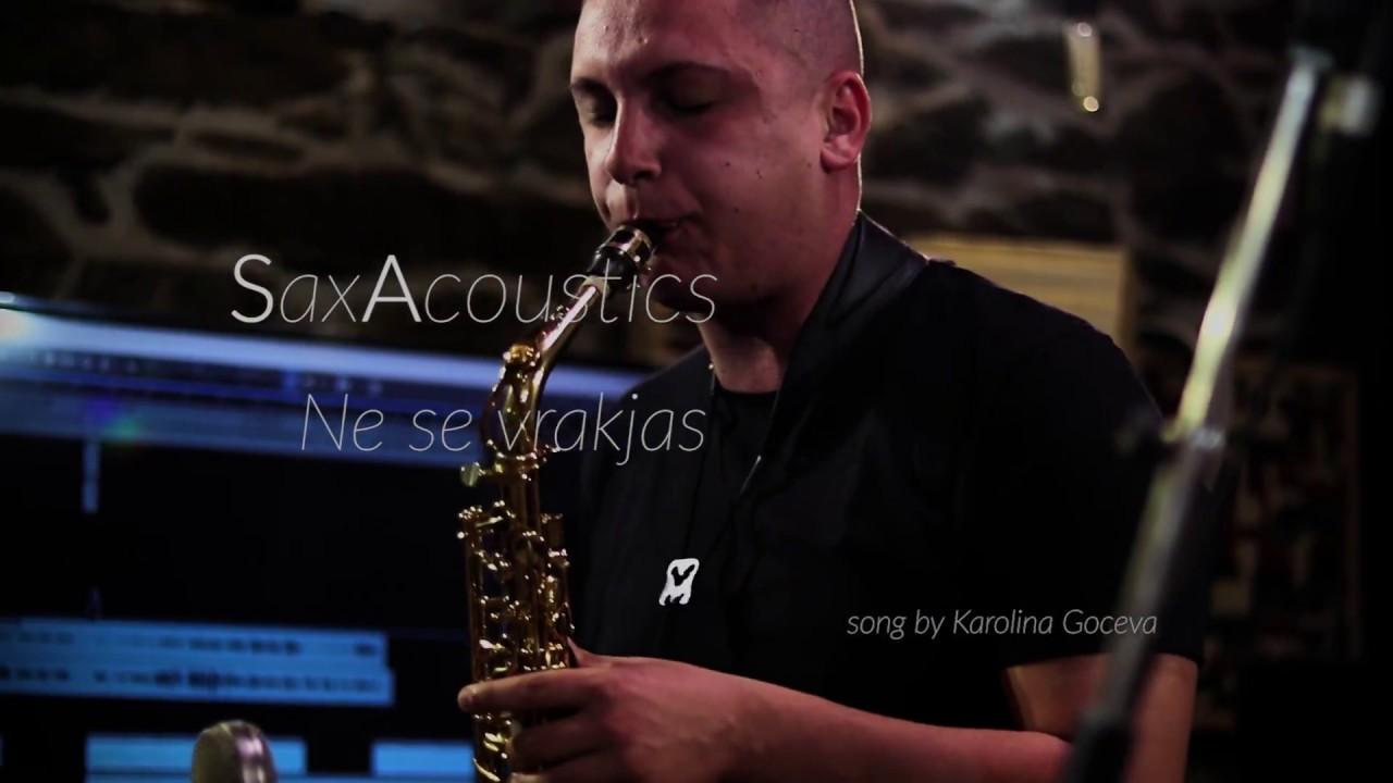 "Кавер верзија на SaxAcoustics за ""Не се враќаш"" на Каролина Гочева"