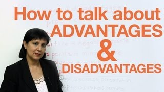 Speaking English – Discussing Advantages & Disadvantages