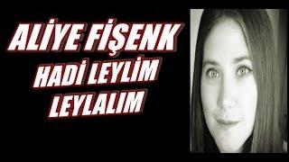 Aliye Fişenk - Hadi Leylim Leylalım