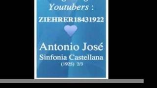 Antonio José : Sinfonia Castellana (1925) 2/3 - Homage to great Youtubers : ZIEHRER18431922