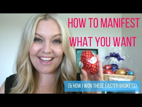How To Manifest What You Want (& How I Won These Easter Baskets)