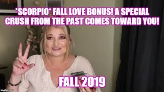 *SCORPIO* FALL LOVE BONUS! A SPECIAL CRUSH FROM THE PAST COMES TOWARD YOU! ! Psychic Tarot Read!