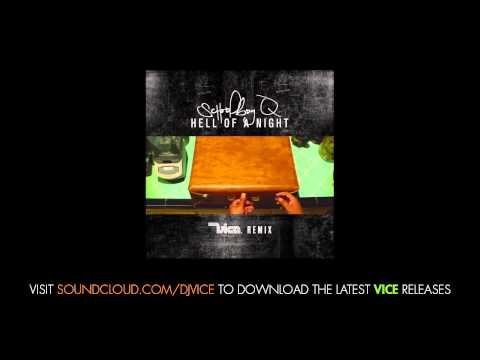 Schoolboy Q - Hell Of A Night (Vice Remix)