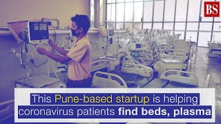 This Pune-based startup is helping coronavirus patients find beds, plasma