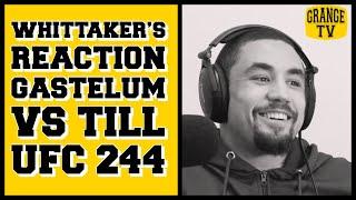 Robert Whittaker's reaction to Kelvin Gastelum  vs Darren Till at UFC 244