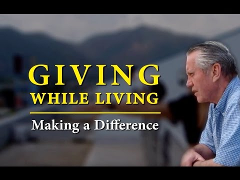 Giving while living making a difference youtube for Generous living