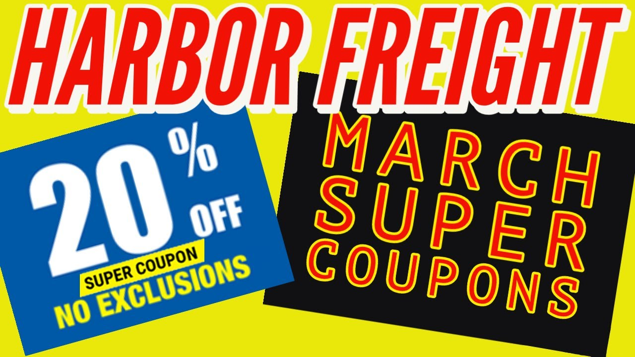 Harbor Freight Coupons March 2021 + 20% Off Super Discount Coupon NO EXCLUSIONS!