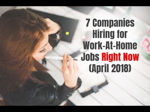7 Companies Hiring for Work-At-Home Jobs Right Now (April 2018)