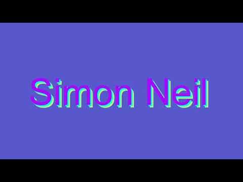 How to Pronounce Simon Neil