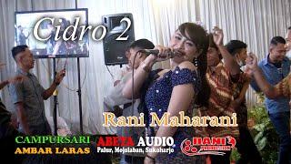 Cidro 2 - Rani Maharani - CS. Ambar Laras Live Planggu Trucuk - Abeta Sound System