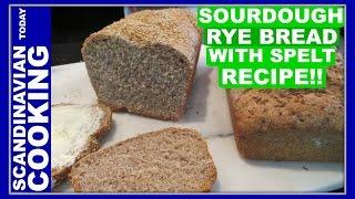Sourdough Rye Bread With Spelt Recipe