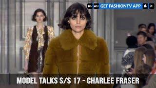 Model Talks Fall/Winter 2017-18 Charlee Fraser | FashionTV