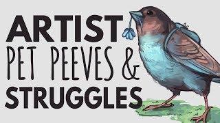 Artist Pet Peeves & Struggles
