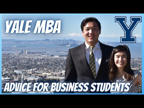 GETTING HIS MBA AT 22 FROM YALE: Advice for Students Interested in Pursuing Business