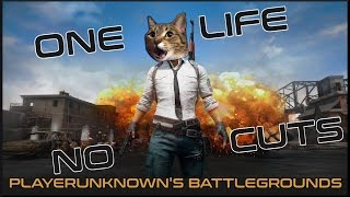 One Life No Cuts | PLAYERUNKNOWN'S BATTLEGROUNDS