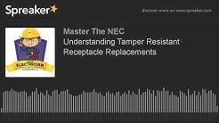 Understanding Tamper Resistant Receptacle Replacements
