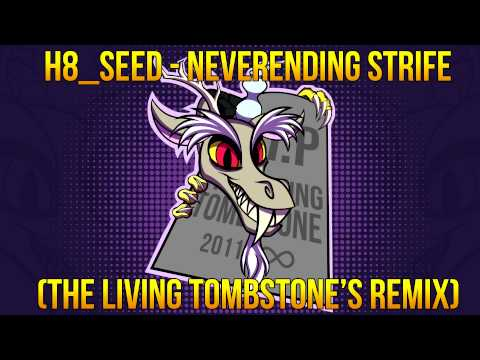 Neverending Strife (Remix) - H8 Seed