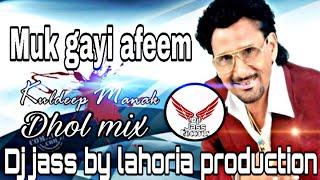 Muk gayi afeem   Dhol mix   Kuldeep Manak   ft  Dj jass by Lahoria production