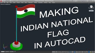 Happy INDEPENDENCE DAY 2018 | Indian National Flag Creating in AutoCAD 3D | CAD CAREER