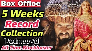 Padmavat 5Weeks Total Collection | Record Box Office | Padmavati