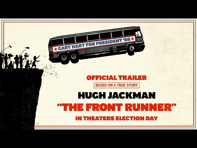 THE FRONT RUNNER - Official Trailer (HD)