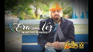 Baixar ERA UMA VEZ / UM ABESTADO NA POLÍTICA / TIRULLIPA /  Kell Smith