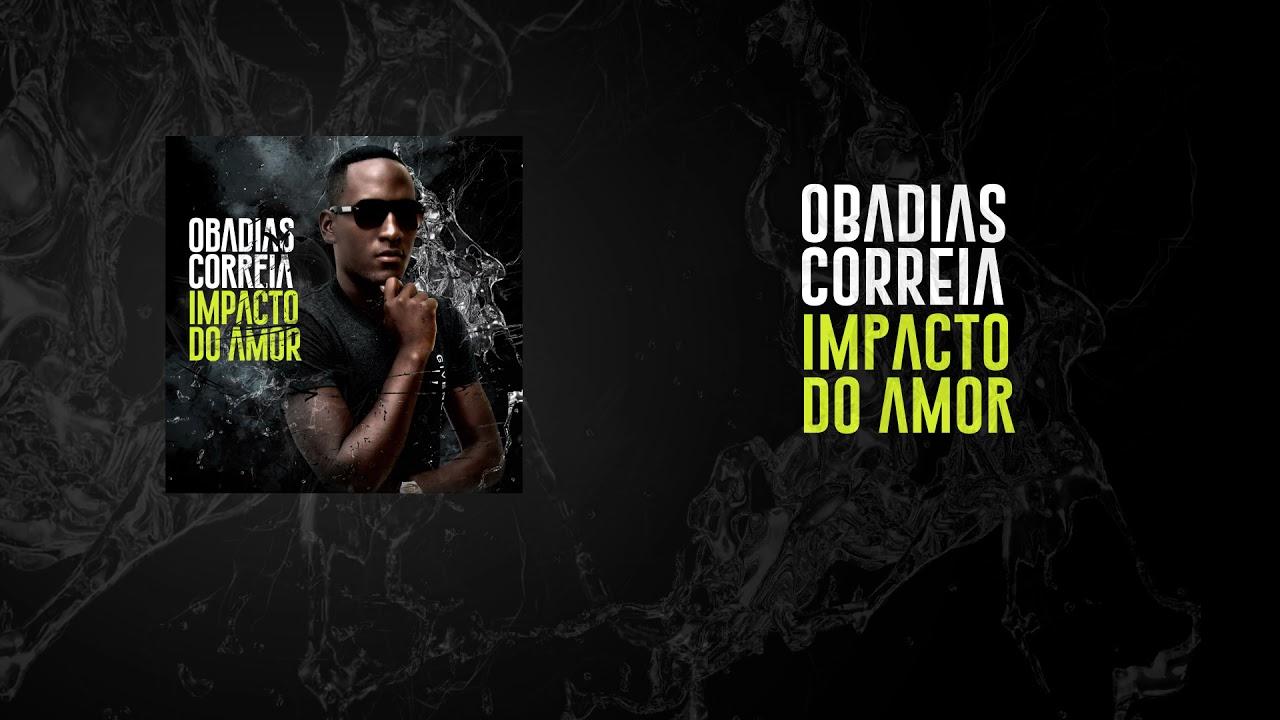Obadias Correia - Impacto do Amor (Official Áudio)