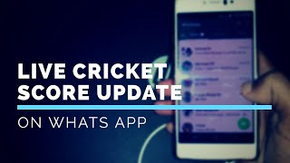 Get live score update of cricket on whats App