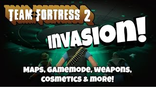 TF2 Invasion Update: New Maps, Game Mode, Cosmetics & More!