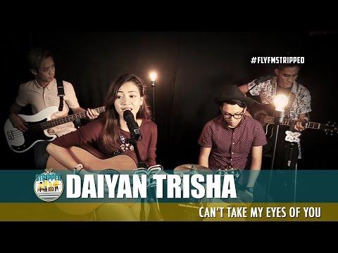 Daiyan Trisha - Cant Take My Eyes of You #FlyFmStripped