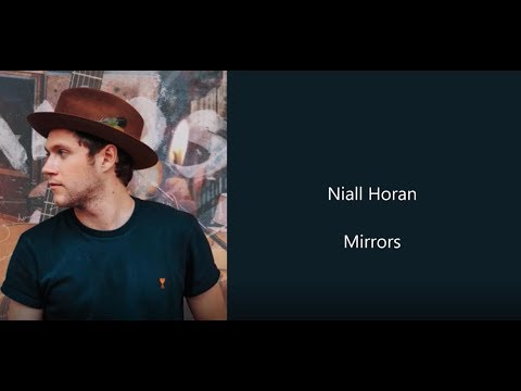 Niall Horan - Mirrors (Lyrics+Audio)